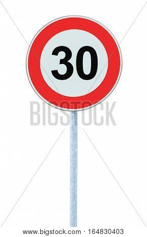 Speed Limit Zone Warning Road Sign, Isolated Prohibitive 30 Km Kilometre, Kilometer Maximum Traffic Limitation Order Red Circle Large Detailed Closeup