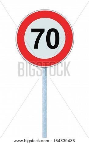 Speed Limit Zone Warning Road Sign, Isolated Prohibitive 70 Km Kilometre Kilometer, Maximum Traffic Limitation Order, Red Circle, Large Detailed Closeup