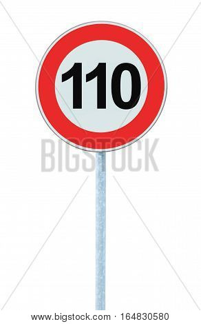 Speed Limit Zone Warning Road Sign, Isolated Prohibitive 110 Km Kilometre, Kilometer Maximum Traffic Limitation Order, Red Circle, Large Detailed Closeup