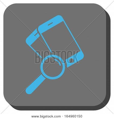 Find Smartphones interface toolbar button. Vector pictogram style is a flat symbol inside a rounded square button blue and gray colors.