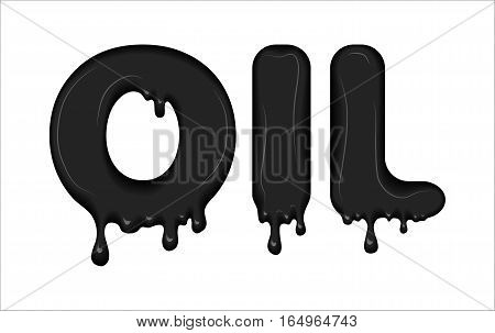 Vector word made of flowing liquid black oil. Letters with blots, splashes, splatter and smudges. Glossy typeface. Ink drops isolated on white background.