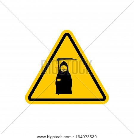 Attention Death. Dangers Of Yellow Road Sign. Grim Reaper Caution