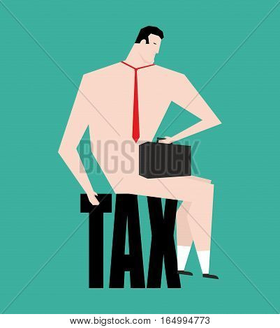Businessman And Tax. Business Bankrupt Isolated. Bankruptcy Illustration. Naked Manager