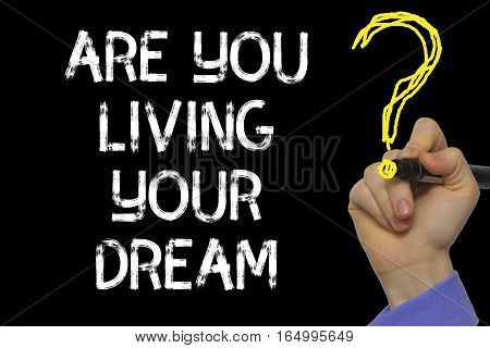 Hand Writing The Text: Are You Living Your Dream