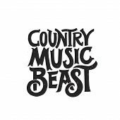 Poster With Lettering Country Music Beast. Vintage Style Typography Made In Vector. Element For Musi poster