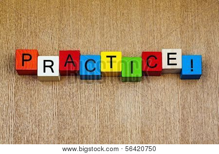Practice ...! Sign for Accomplishment and Success