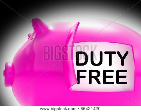 Duty Free Piggy Bank Message Means No Tax On Products