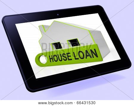 House Loan Home Tablet Shows Credit Borrowing And Mortgage