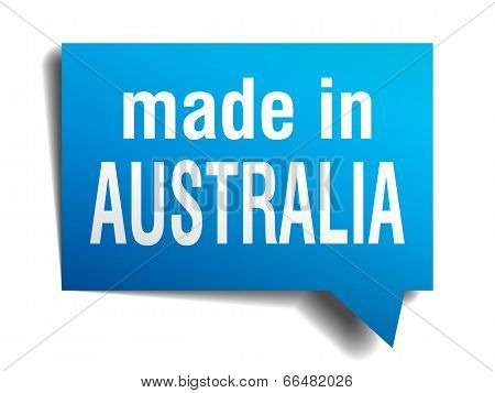 Made In Australia Blue 3D Realistic Speech Bubble Isolated On White Background