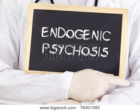 Doctor Shows Information: Endogenic Psychosis