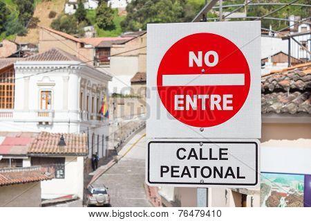 do not enter sign in la Ronda Quito Ecuador South America