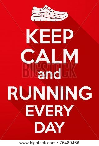 Keep Calm and running every day.