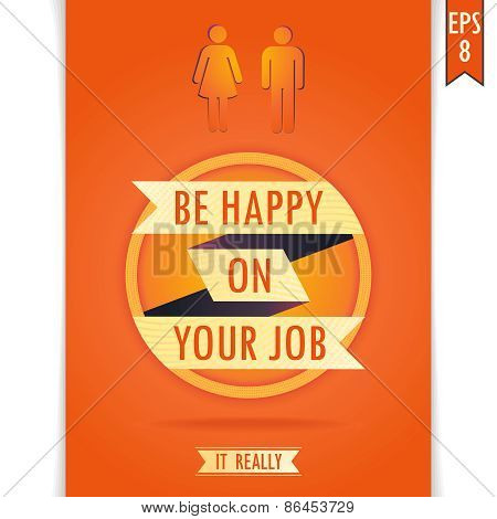 Be happy on your job