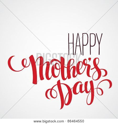 Happy mothers day Card. Calligraphic inscription. Vector illustration
