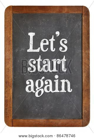 Let us start again - text on a vintage slate blackboard