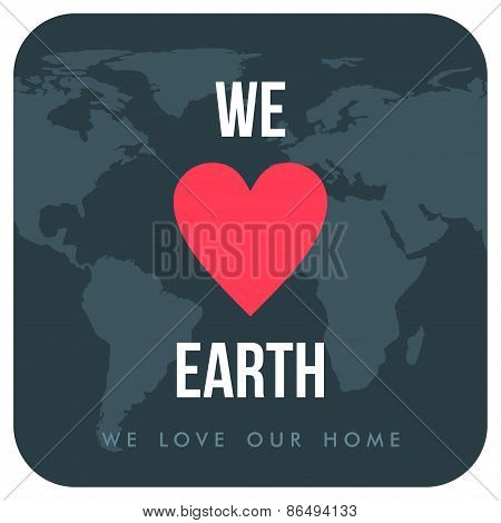 Vintage Earth Day Celebrating Card Or Poster Design. We Love Earth