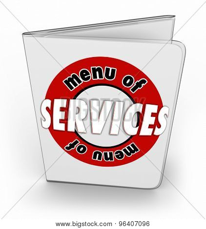 Menu of Services words on a laminated sheet or order form of features, benefits and details on products from your company or business