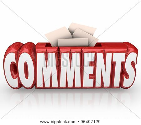 Comments suggestion box for feedback, reviews, ratings, opinions, ideas, or other messages or communication for improving a product or service
