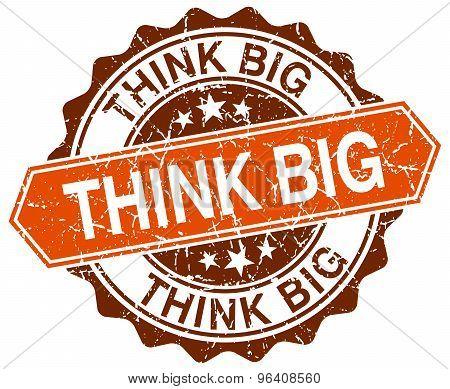 Think Big Orange Round Grunge Stamp On White