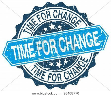 Time For Change Blue Round Grunge Stamp On White
