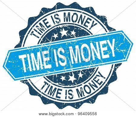 Time Is Money Blue Round Grunge Stamp On White