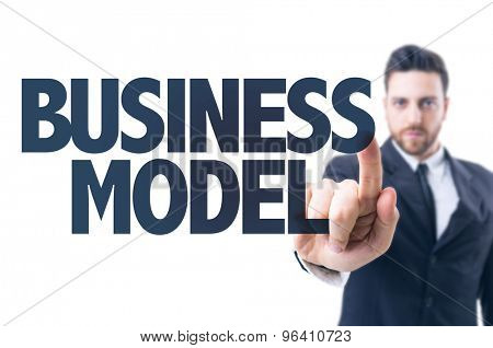 Business man pointing the text: Business Model