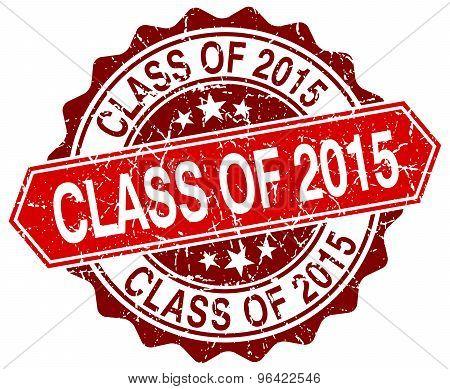 Class Of 2015 Red Round Grunge Stamp On White