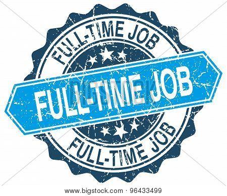 Full-time Job Blue Round Grunge Stamp On White