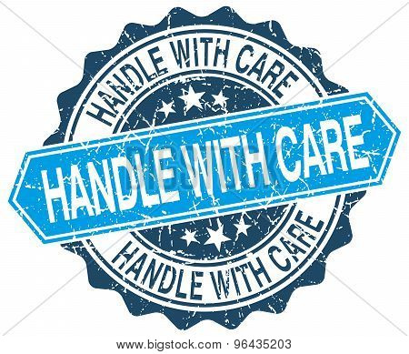Handle With Care Blue Round Grunge Stamp On White