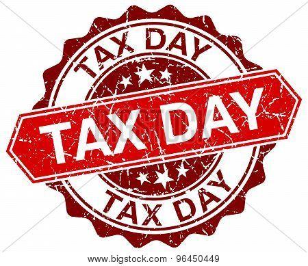 Tax Day Red Round Grunge Stamp On White