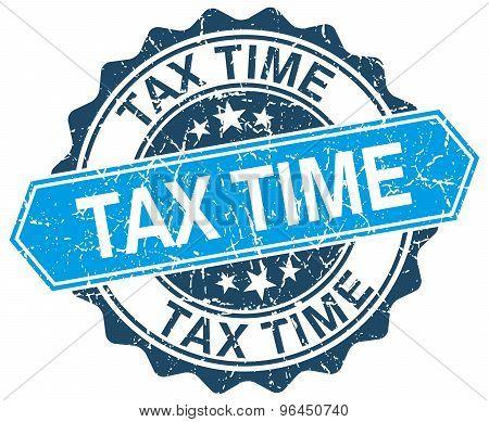 Tax Time Blue Round Grunge Stamp On White