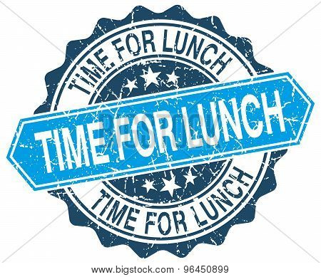 Time For Lunch Blue Round Grunge Stamp On White