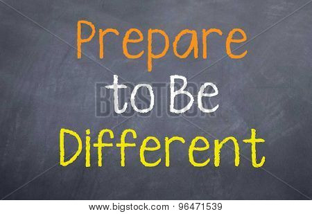 Prepare to be Different