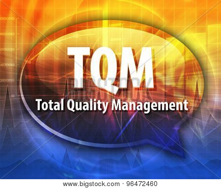 word speech bubble illustration of business acronym term TQM Total Quality Mangement
