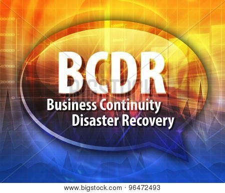 word speech bubble illustration of business acronym term BCDR Business Continuity Disaster Recovery