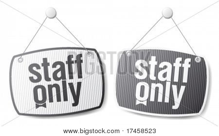 Staff only signs, restriction set.