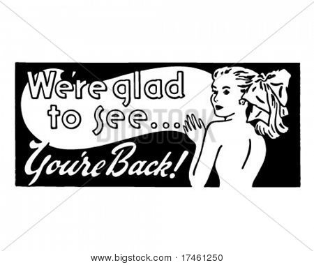 We're Glad To See You're Back 2 - Retro Ad Art Banner