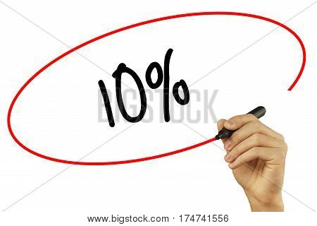 Man Hand Writing 10% With Black Marker On Visual Screen. Isolated On Background. Business, Technolog