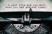 A Year From Now You Will Wish You Ad Started Today Motivation Words Typed On A Vintage Typewriter In poster