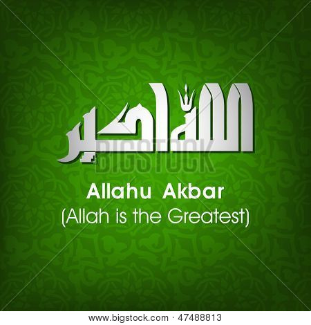 Arabic Islamic calligraphy of dua(wish) Allahu Akbar (Allah is the greatest) on abstract  background.