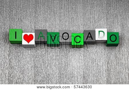 I Love Avocado, Sign Series For Fruit, Cooking And Recipes