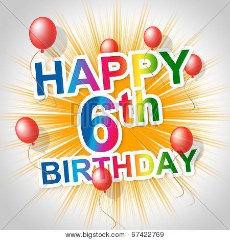 Happy Birthday Represents Celebrating Six And Cheerful