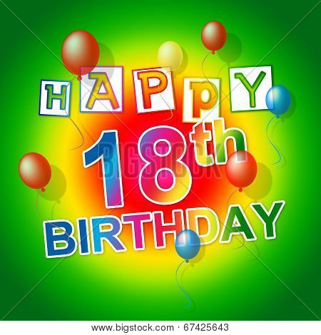 Happy Birthday Indicates 18Th Celebrate And Eighteenth
