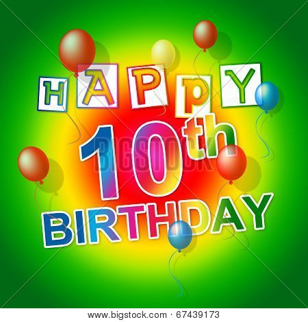 Happy Birthday Shows 10 Celebration And Congratulation