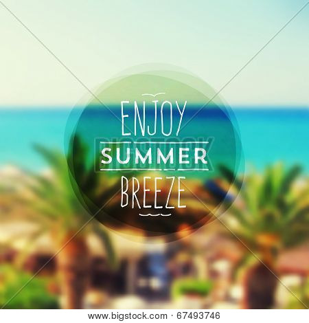 Enjoy summer breeze - Summer vacation type design against a tropical resorts seascape defocused background