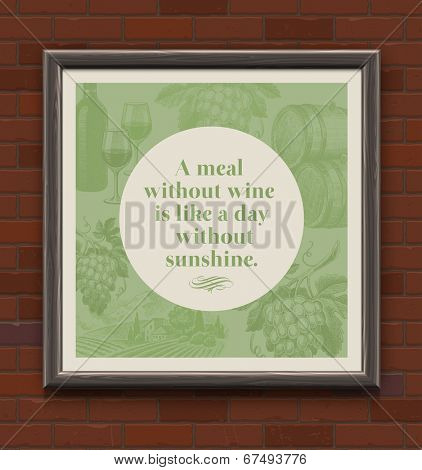 Quote about a wine in wooden frame on a brick wall - vector vintage type design with hand drawn elements