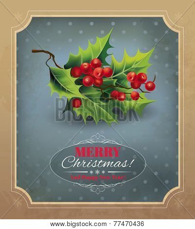 Christmas vintage card with holly branch. Vector eps 10.