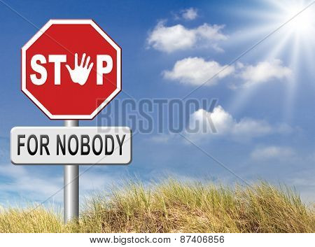 stop for nobody keep moving and going dont give up