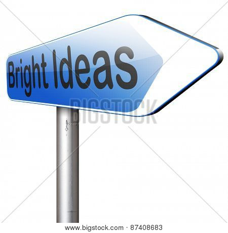 bright ideas road sign brilliant great idea new innovation or invention eureka creative solution or discovery
