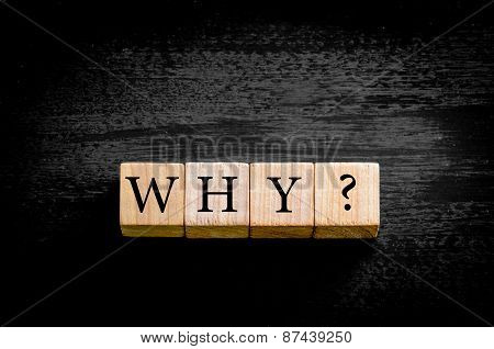 Word Why Isolated On Black Background With Copy Space